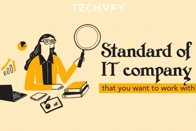 4 specific standards of IT company that you want to work with.