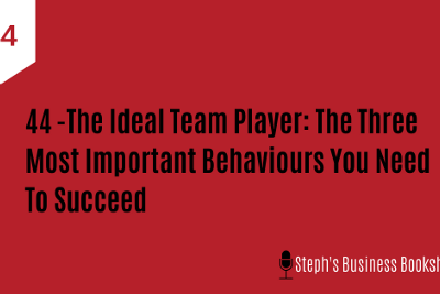 Three Big Ideas I Learnt from the Book The Ideal Team Player by Patrick Lencioni