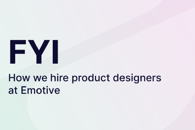 How we hire product designers at Emotive