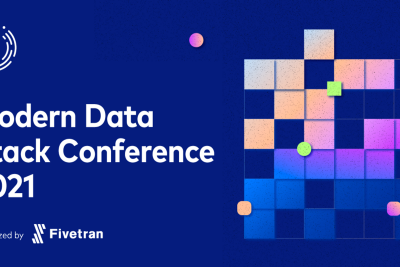 Modern Data Stack Conference (MDSCON) 2021: The Top 5 Takeaways You Should Know