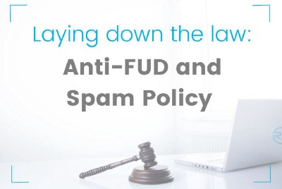 Laying Down the Law: Clarifying Our Anti-FUD and Anti-Spam Policy