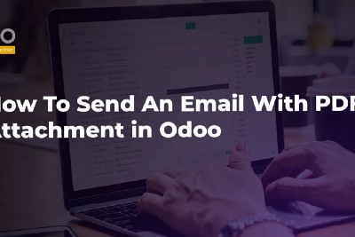 How To Send An Email With PDF Attachment in Odoo