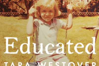 Educated by Tara Westover - Why you cannot afford to miss reading this book?