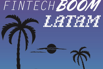 Why I am betting on LATAM's Fintech Boom