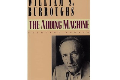 Notes from THE ADDING MACHINE, by William S. Burroughs