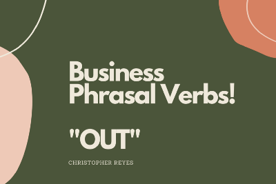 """""""Out"""" Phrasal Verbs in Business English"""
