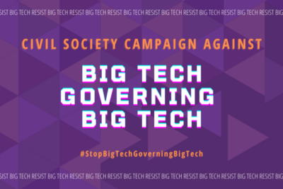 More than 170 Civil Society Groups Worldwide Oppose Plans for a Big Tech Dominated Body for Global…
