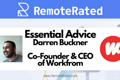 RemoteRated Essential Advice: Darren Buckner Cofounder & CEO of Workfrom