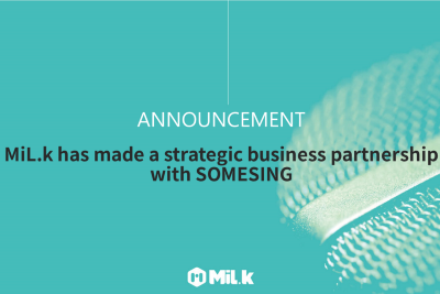 [ANN] MiL.k has made a strategic business partnership with SOMESING