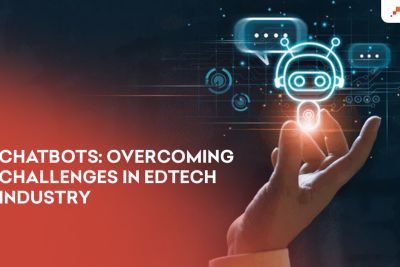 Chatbots: Overcoming Challenges in EdTech Industry