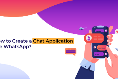 How to Create a Chat Application like WhatsApp?