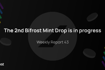 The 2nd Bifrost Mint Drop is in progress, Weekly Report 43
