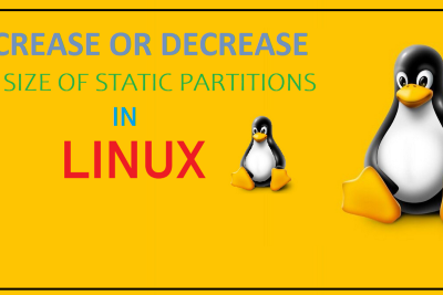Increase or Decrease the Size of Static Partition in Linux