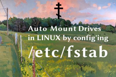 Auto-mount Drives in LINUX by Configuring /etc/fstab