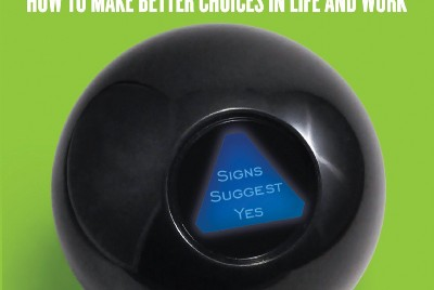 DECISIVE: HOW TO MAKE BETTER CHOICES IN LIFE AND WORK, Chip Heath & Dan Heath, (2013, Crown…