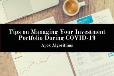 Tips on Managing Your Investment Portfolio During COVID-19