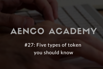 ✍Aenco Academy #27: Five Types of tokens you should know