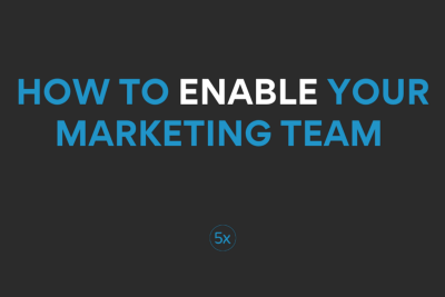 How to enable your marketing team