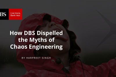 How DBS dispelled the myths of Chaos Engineering