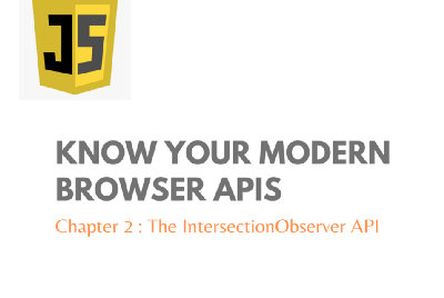 Know your Modern Browser APIs