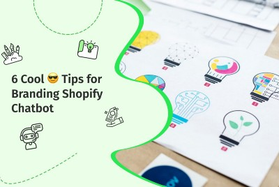 6 Cool 😎 Tips for Branding Shopify Chatbot