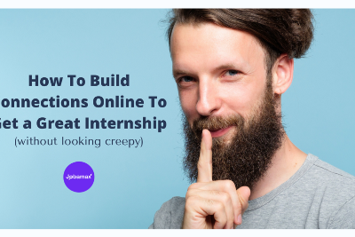 How To Build Connections To Get a Great Internship
