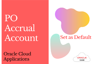 Default PO Accrual Account in Oracle Fusion