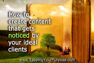 How to create content that gets noticed by your ideal clients