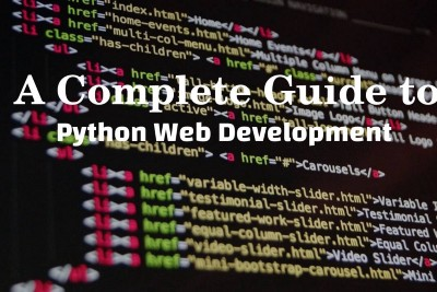 A Complete Guide to Web Development in Python