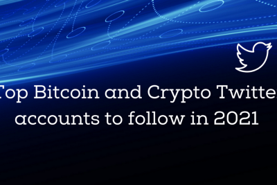 Top Bitcoin and Crypto Twitter accounts to follow in 2021