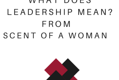 What does Leadership Mean?: Scent Of a Woman