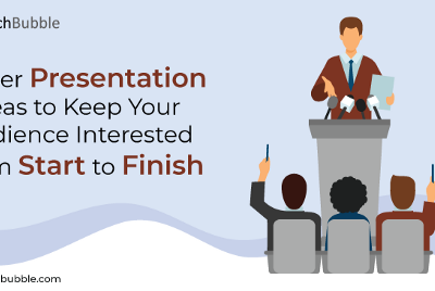 7 Killer Presentation Ideas to Keep Your Audience Interested from Start to Finish