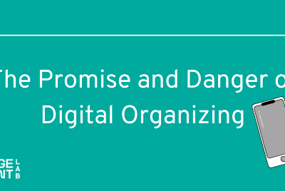 The Promise and Danger of Digital Organizing