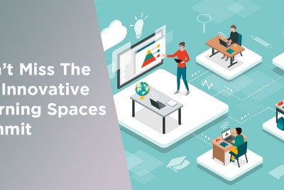 Don't Miss The 6th Innovative Learning Spaces Summit