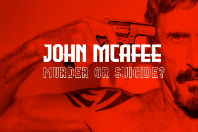John McAfee's Mysterious Death: Suicide or Murder?