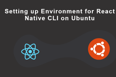 Setting up the development environment for React-Native CLI in Linux