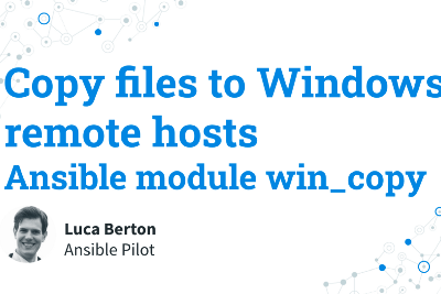 Copy files to Windows remote hosts—Local to Remote—Ansible module win_copy