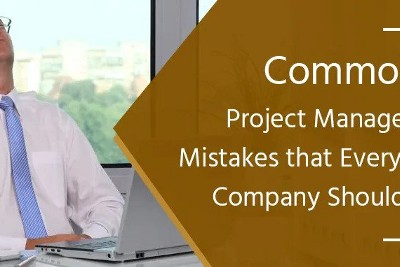 Common Project Management Mistakes that Every Software Company Should Avoid