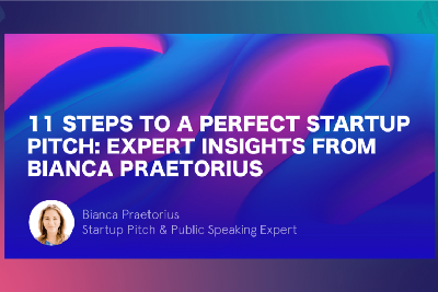 11 Steps to a Perfect Startup Pitch: Expert Insights From Bianca Praetorius