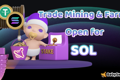 SOL is in Trade Mining & Farm with BabySwap!