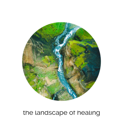 The Landscape of Healing