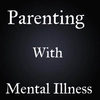 Parenting With Mental Illness