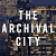 The Archival City