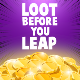 Loot Before You Leap