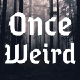 Once Upon the Weird