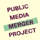 The Public Media Merger Project