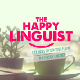 The Happy Linguist