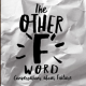 The Other F Word Podcast