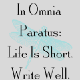 In Omnia Paratus: Life Is Short. Write Well.