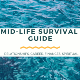 Mid Life Survival Guide